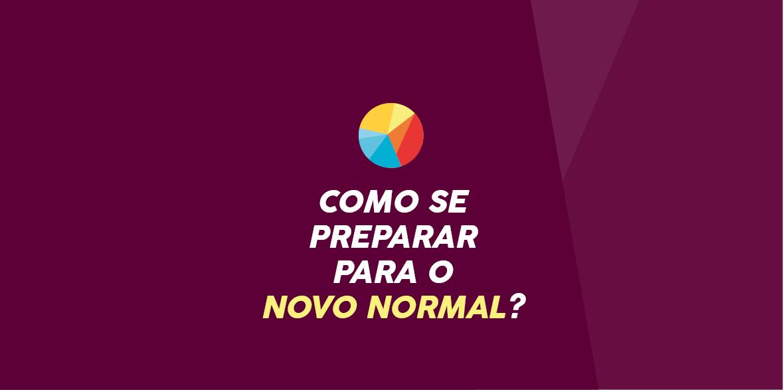 """O """"novo normal"""" vai chegar. Já preparou o """"novo você""""?"""